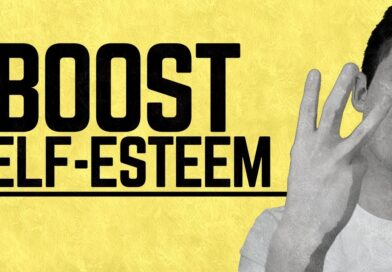 How to Boost Your Self Esteem | 3 Tips to Boost Your Self Esteem